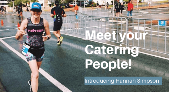 Catering to you! Meet your Catering People: Hannah Simpson